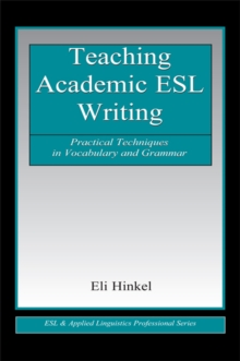 Teaching Academic ESL Writing : Practical Techniques in Vocabulary and Grammar, PDF eBook