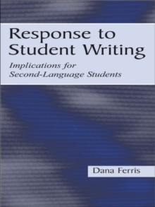 Response To Student Writing : Implications for Second Language Students, EPUB eBook