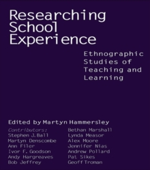 Researching School Experience : Explorations of Teaching and Learning, EPUB eBook