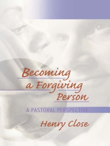 Becoming a Forgiving Person : A Pastoral Perspective, PDF eBook