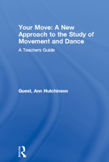 Your Move: A New Approach to the Study of Movement and Dance : A Teachers Guide, EPUB eBook