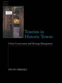 Tourists in Historic Towns : Urban Conservation and Heritage Management, EPUB eBook