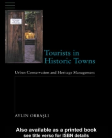 Tourists in Historic Towns : Urban Conservation and Heritage Management, PDF eBook