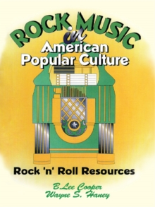 Rock Music in American Popular Culture : Rock 'n' Roll Resources, EPUB eBook