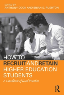 How to Recruit and Retain Higher Education Students : A Handbook of Good Practice, EPUB eBook