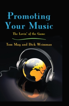Promoting Your Music : The Lovin' of the Game, PDF eBook