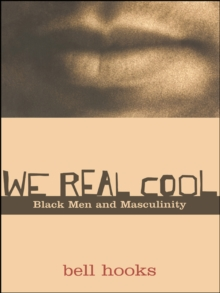 We Real Cool : Black Men and Masculinity, EPUB eBook