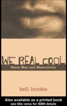 We Real Cool : Black Men and Masculinity, PDF eBook