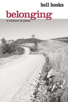 Belonging : A Culture of Place, PDF eBook