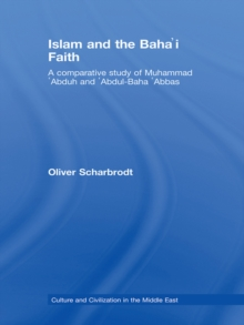 Islam and the Baha'i Faith : A Comparative Study of Muhammad 'Abduh and 'Abdul-Baha 'Abbas, EPUB eBook