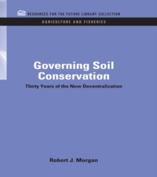 Governing Soil Conservation : Thirty Years of the New Decentralization, EPUB eBook