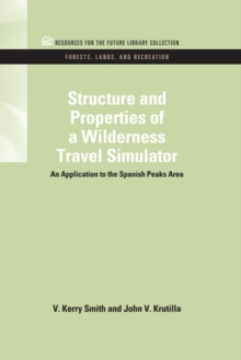 Structure and Properties of a Wilderness Travel Simulator : An Application to the Spanish Peaks Area, EPUB eBook