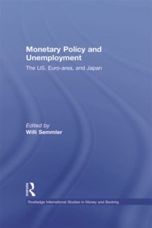 Monetary Policy and Unemployment : The US, Euro-area and Japan, EPUB eBook