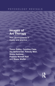 Images of Art Therapy (Psychology Revivals) : New Developments in Theory and Practice, PDF eBook