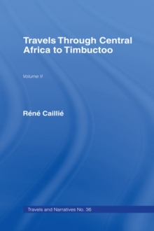 Travels Through Central Africa to Timbuctoo and Across the Great Desert to Morocco, 1824-28 : To Morocco, 1824-28, EPUB eBook