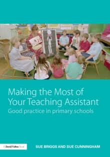 Making the Most of Your Teaching Assistant : Good Practice in Primary Schools, EPUB eBook