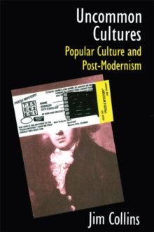 Uncommon Cultures : Popular Culture and Post-Modernism, PDF eBook