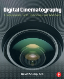 Digital Cinematography : Fundamentals, Tools, Techniques, and Workflows, PDF eBook