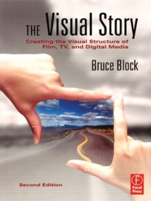 The Visual Story : Creating the Visual Structure of Film, TV and Digital Media, PDF eBook