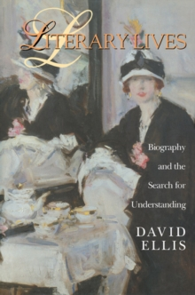 Literary Lives : Biography and the Search for Understanding, EPUB eBook