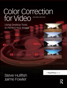 Color Correction for Video : Using Desktop Tools to Perfect Your Image, PDF eBook