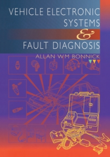 Vehicle Electronic Systems and Fault Diagnosis, PDF eBook