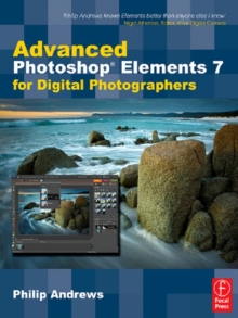 Advanced Photoshop Elements 7 for Digital Photographers : Advanced Photoshop Elements 7 for Digital Photographers, EPUB eBook