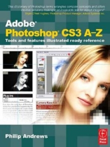 Adobe Photoshop CS3 A-Z : Tools and features illustrated ready reference, PDF eBook