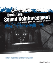 Basic Live Sound Reinforcement : A Practical Guide for Starting Live Audio, PDF eBook