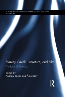 Stanley Cavell, Literature, and Film : The Idea of America, PDF eBook