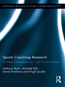 Sports Coaching Research : Context, Consequences, and Consciousness, EPUB eBook