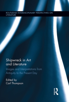 Shipwreck in Art and Literature : Images and Interpretations from Antiquity to the Present Day, EPUB eBook