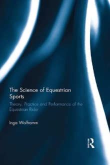 The Science of Equestrian Sports : Theory, Practice and Performance of the Equestrian Rider, PDF eBook
