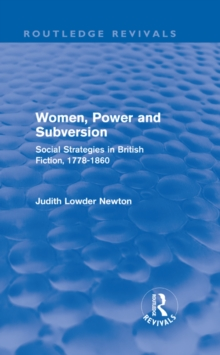 Women, Power and Subversion (Routledge Revivals) : Social Strategies in British Fiction, 1778-1860, PDF eBook