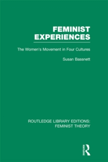 Feminist Experiences (RLE Feminist Theory) : The Women's Movement in Four Cultures, EPUB eBook