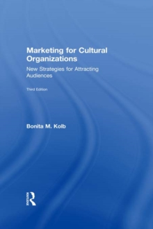 Marketing for Cultural Organizations : New Strategies for Attracting Audiences - third edition, EPUB eBook