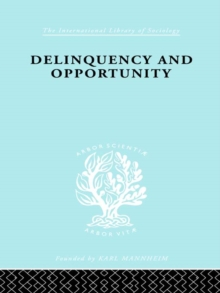 Delinquency and Opportunity : A Study of Delinquent Gangs, EPUB eBook