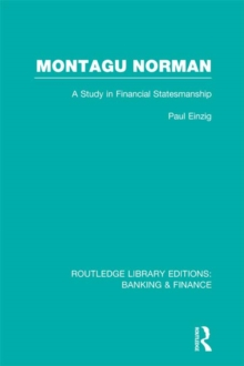 Montagu Norman (RLE Banking & Finance) : A Study in Financial Statemanship, PDF eBook