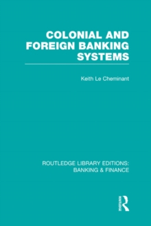 Colonial and Foreign Banking Systems (RLE Banking & Finance), PDF eBook