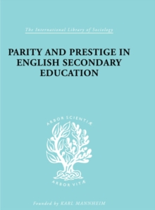 Parity and Prestige in English Secondary Education, PDF eBook