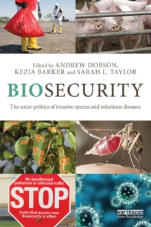 Biosecurity : The Socio-Politics of Invasive Species and Infectious Diseases, PDF eBook