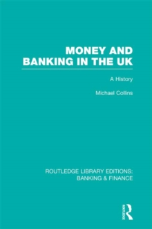 Money and Banking in the UK (RLE: Banking & Finance) : A History, EPUB eBook