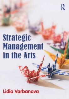 Strategic Management in the Arts, PDF eBook