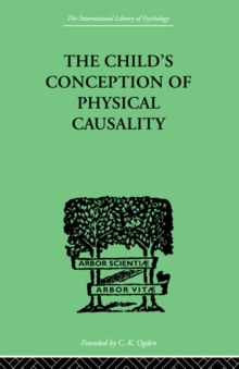 THE CHILD'S CONCEPTION OF Physical CAUSALITY, PDF eBook