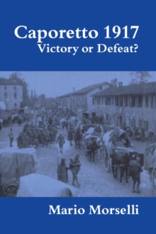 Caporetto 1917 : Victory or Defeat?, PDF eBook