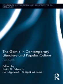 The Gothic in Contemporary Literature and Popular Culture : Pop Goth, PDF eBook