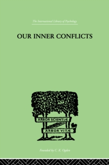 Our Inner Conflicts : A CONSTRUCTIVE THEORY OF NEUROSIS, EPUB eBook