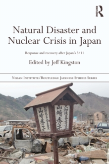 Natural Disaster and Nuclear Crisis in Japan : Response and Recovery after Japan's 3/11, EPUB eBook