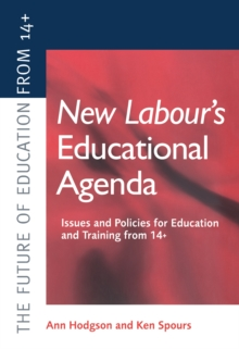 New Labour's New Educational Agenda: Issues and Policies for Education and Training at 14+, EPUB eBook