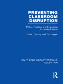 Preventing Classroom Disruption (RLE Edu O) : Policy, Practice and Evaluation in Urban Schools, EPUB eBook